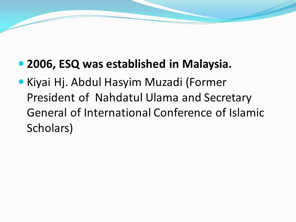 2006, ESQ was established in Malaysia.