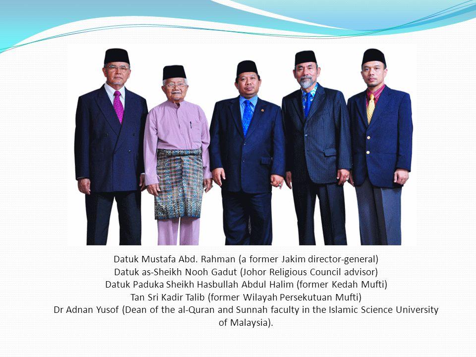 Datuk Mustafa Abd. Rahman (a former Jakim director-general)
