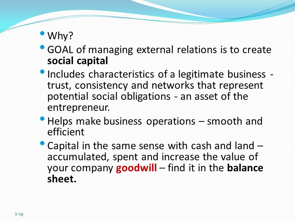 Why GOAL of managing external relations is to create social capital.