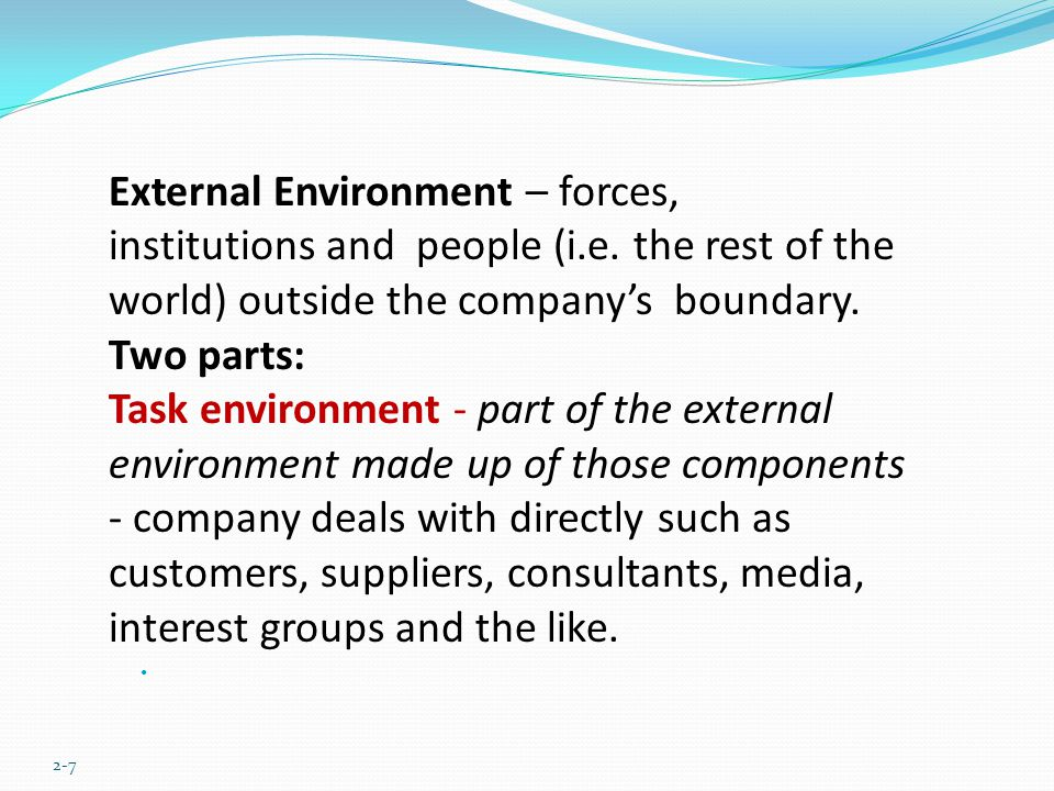 External Environment – forces,