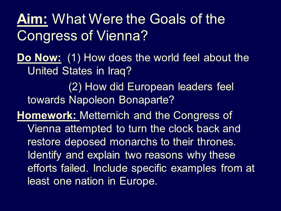 Aim: What Were the Goals of the Congress of Vienna