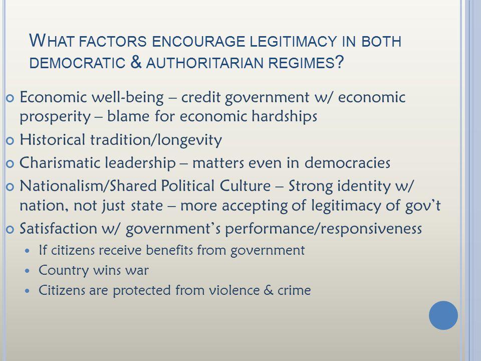 What factors encourage legitimacy in both democratic & authoritarian regimes