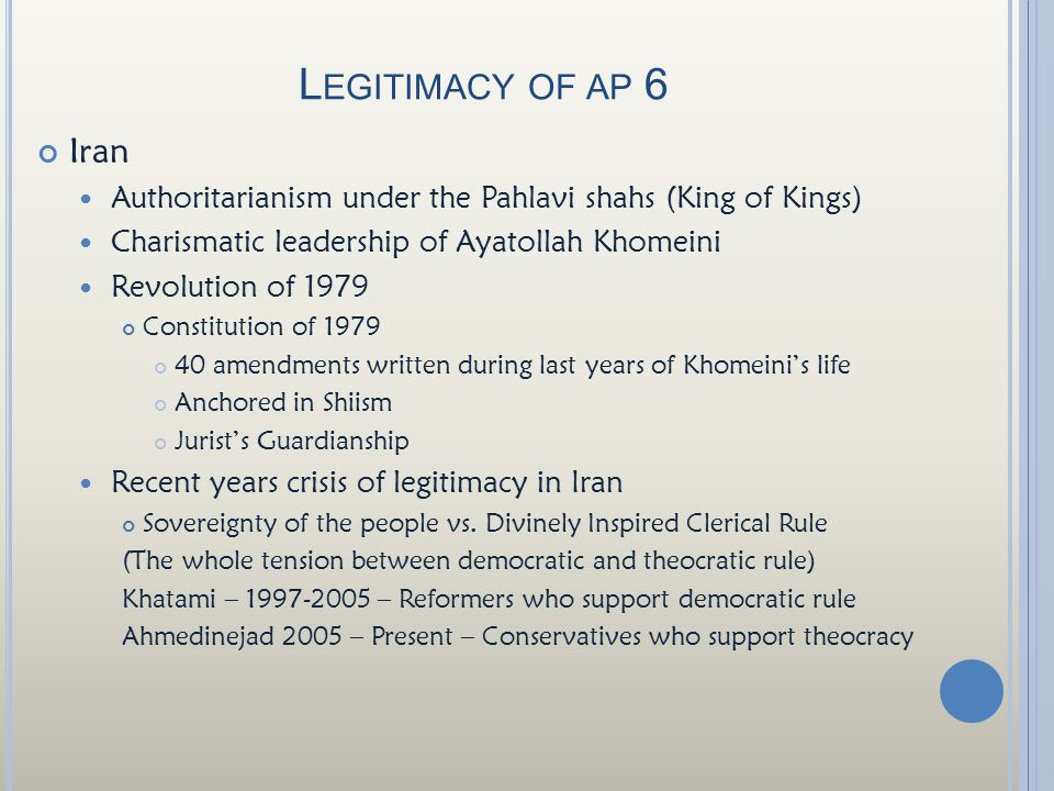 Legitimacy of ap 6 Iran. Authoritarianism under the Pahlavi shahs (King of Kings) Charismatic leadership of Ayatollah Khomeini.