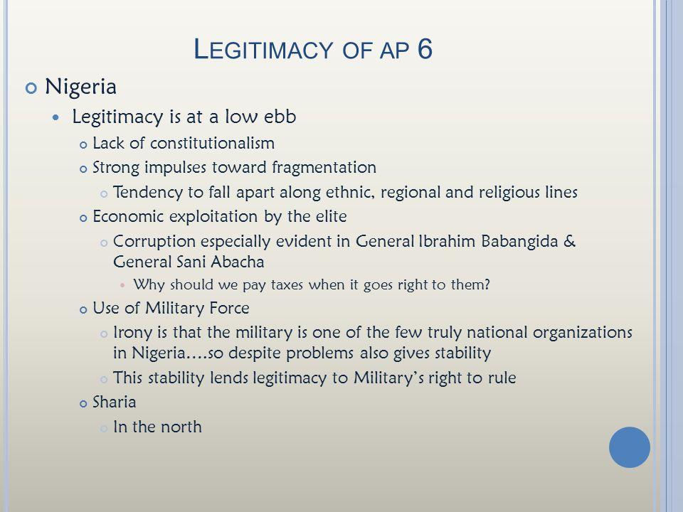 Legitimacy of ap 6 Nigeria Legitimacy is at a low ebb