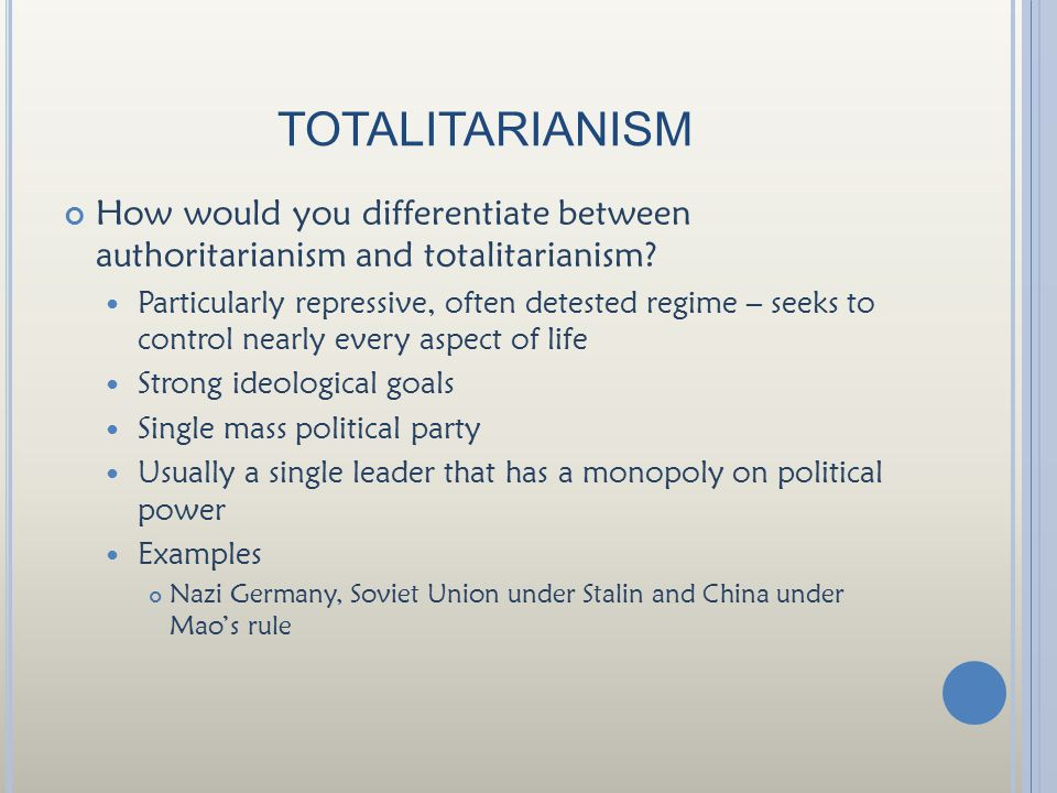 totalitarianism How would you differentiate between authoritarianism and totalitarianism