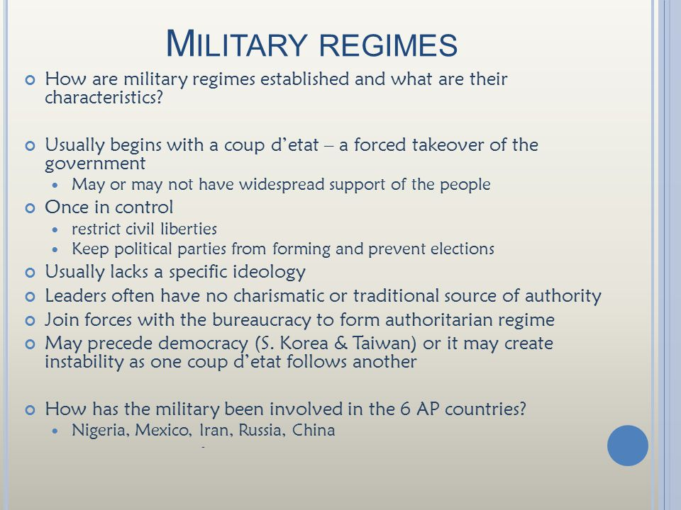 Military regimes How are military regimes established and what are their characteristics