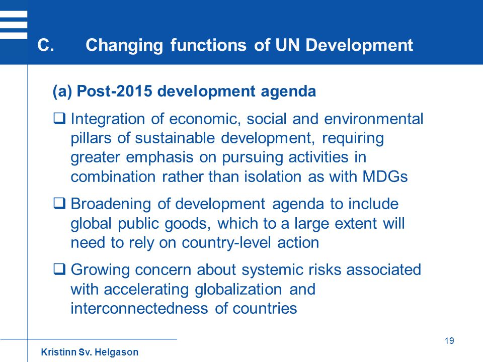 C. Changing functions of UN Development