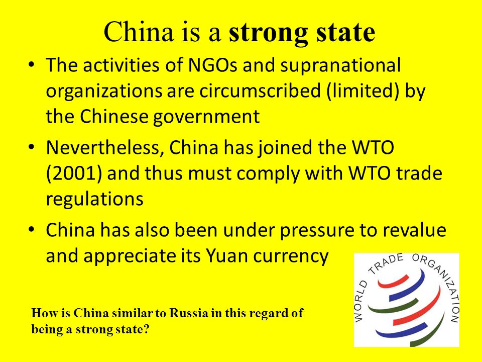 China is a strong state The activities of NGOs and supranational organizations are circumscribed (limited) by the Chinese government.