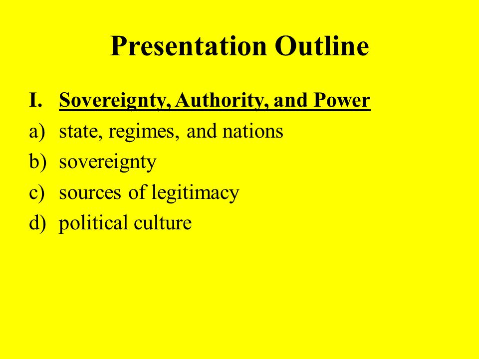 Presentation Outline Sovereignty, Authority, and Power