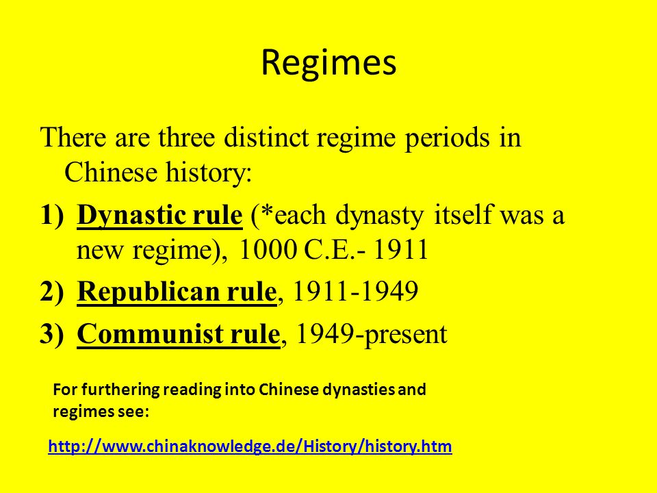 Regimes There are three distinct regime periods in Chinese history: