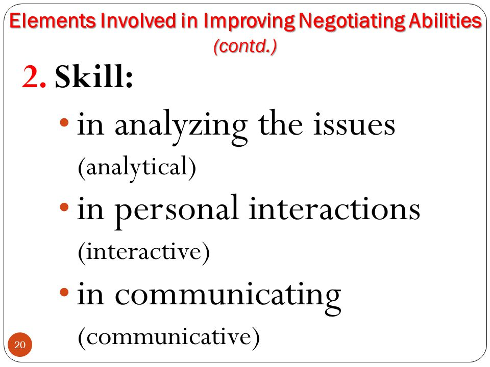 Elements Involved in Improving Negotiating Abilities (contd.)