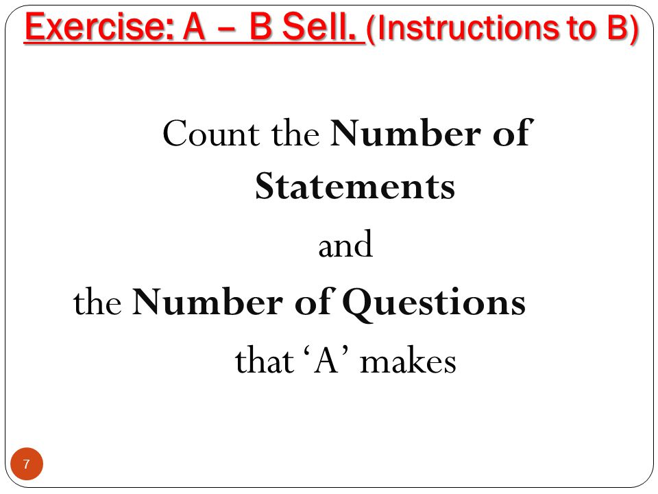 Exercise: A – B Sell. (Instructions to B)
