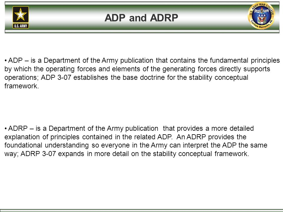 ADP and ADRP ADP – is a Department of the Army publication that contains the fundamental principles.