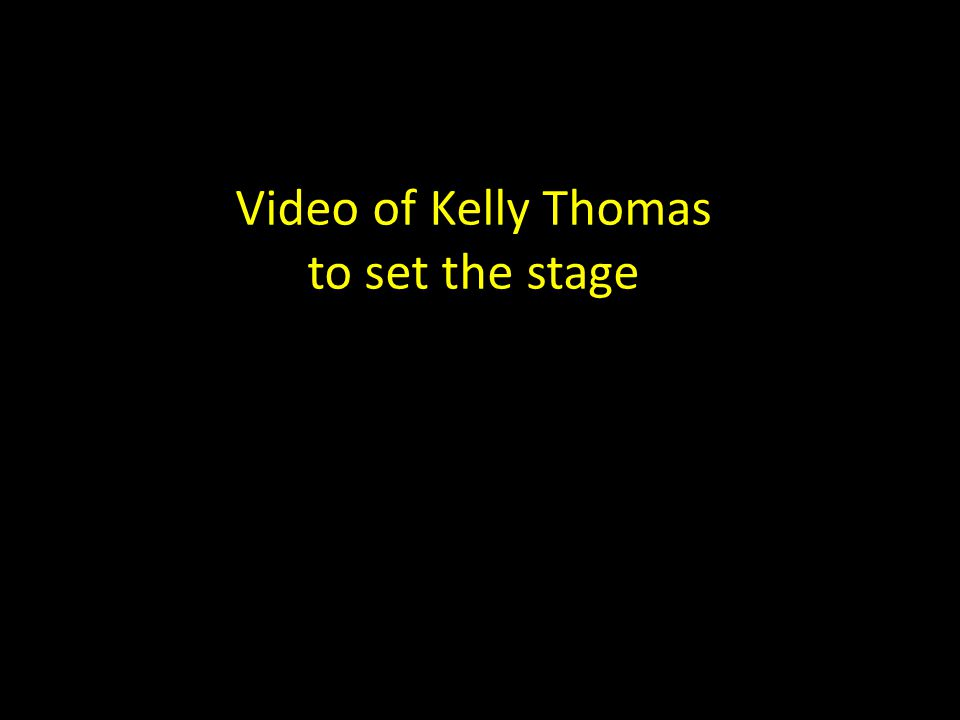 Video of Kelly Thomas to set the stage