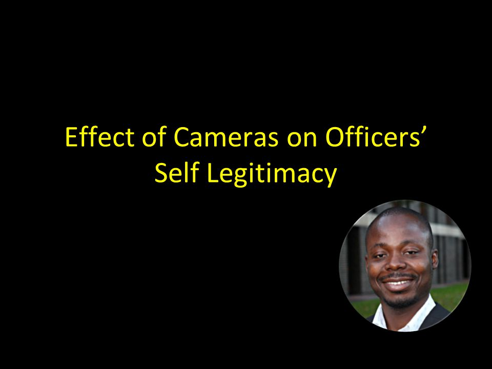 Effect of Cameras on Officers' Self Legitimacy
