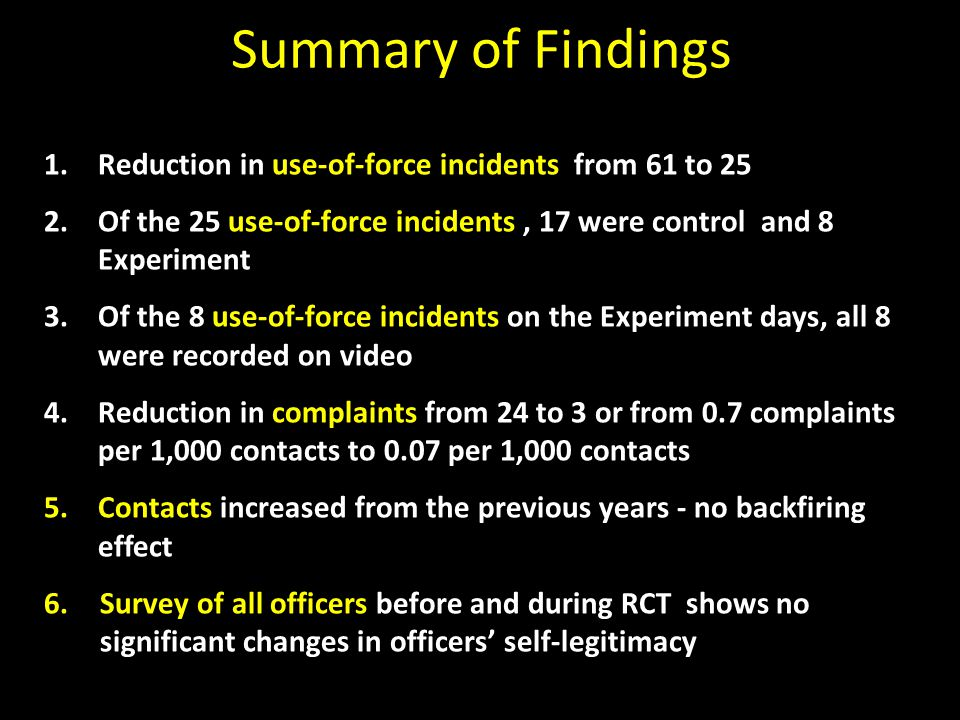 Summary of Findings Reduction in use-of-force incidents from 61 to 25