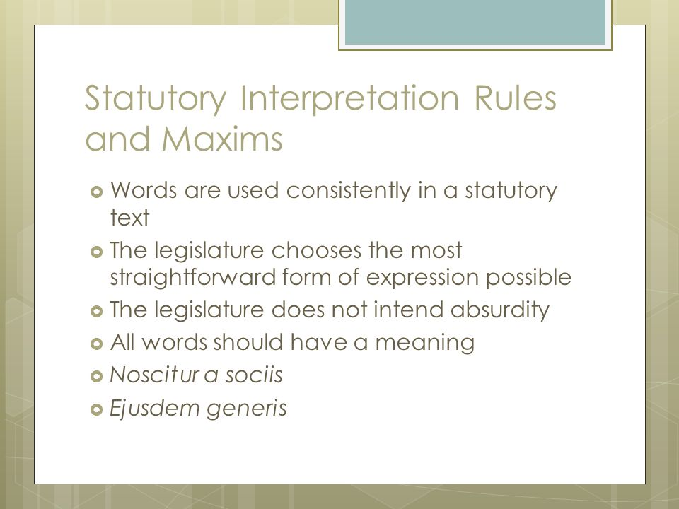 Statutory Interpretation Rules and Maxims