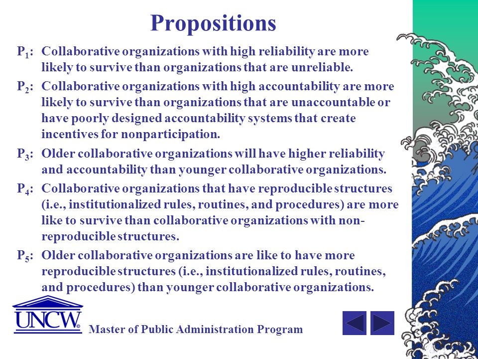Propositions P1: Collaborative organizations with high reliability are more likely to survive than organizations that are unreliable.