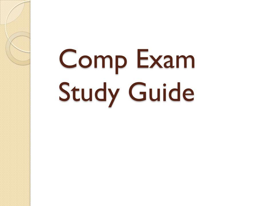 Comp Exam Study Guide