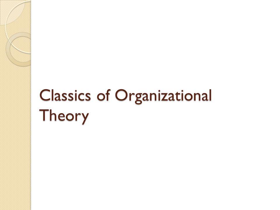 Classics of Organizational Theory