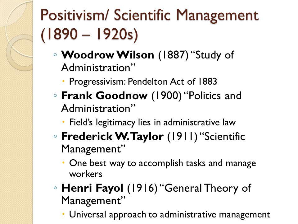 Positivism/ Scientific Management (1890 – 1920s)