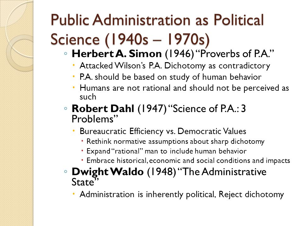 Public Administration as Political Science (1940s – 1970s)