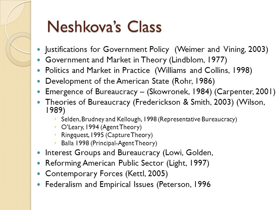 Neshkova's Class Justifications for Government Policy (Weimer and Vining, 2003) Government and Market in Theory (Lindblom, 1977)