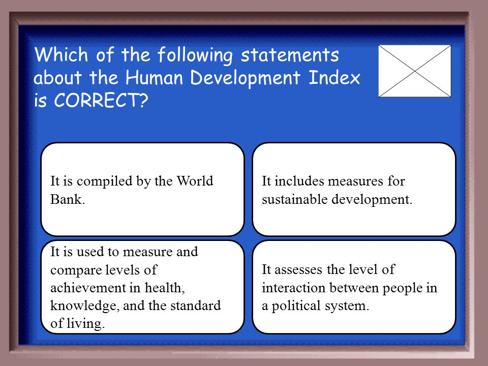 Which of the following statements about the Human Development Index is CORRECT