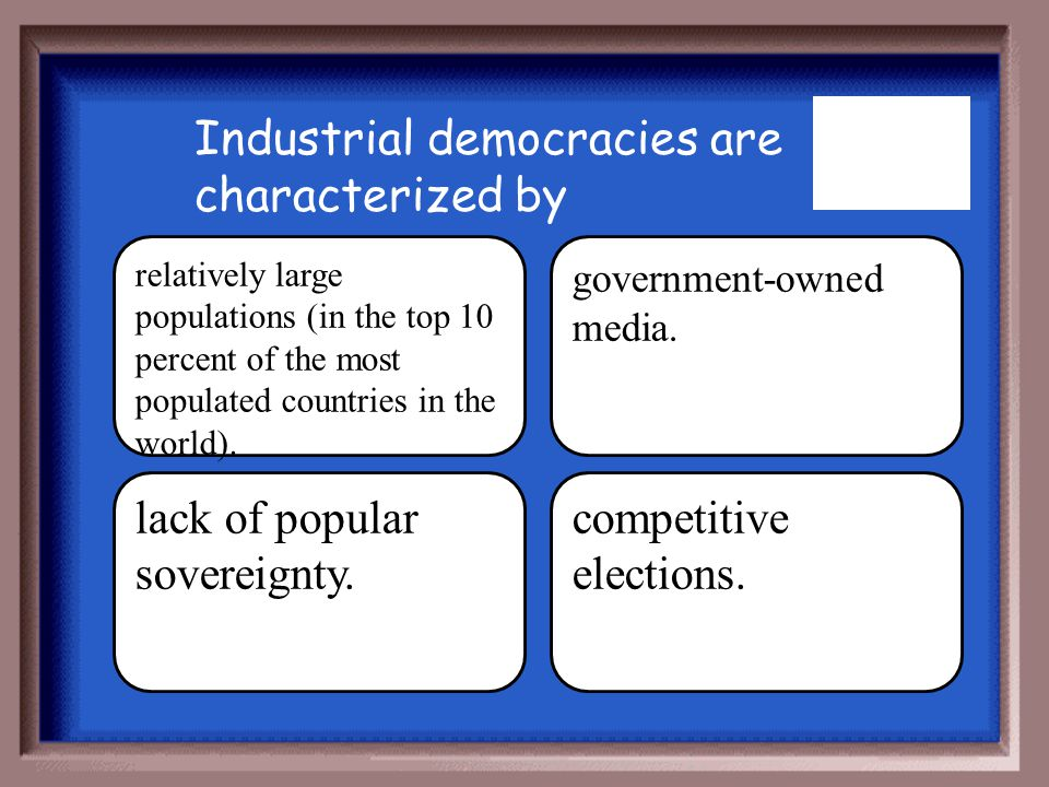 Industrial democracies are characterized by