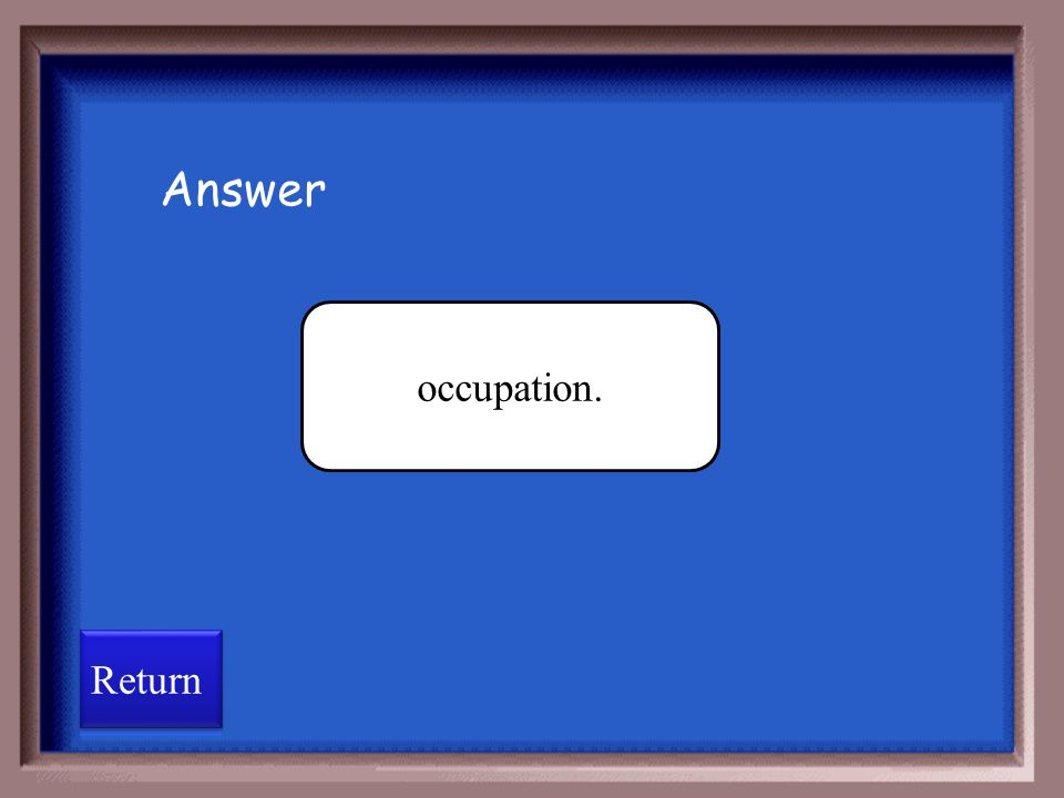 Answer occupation. Return