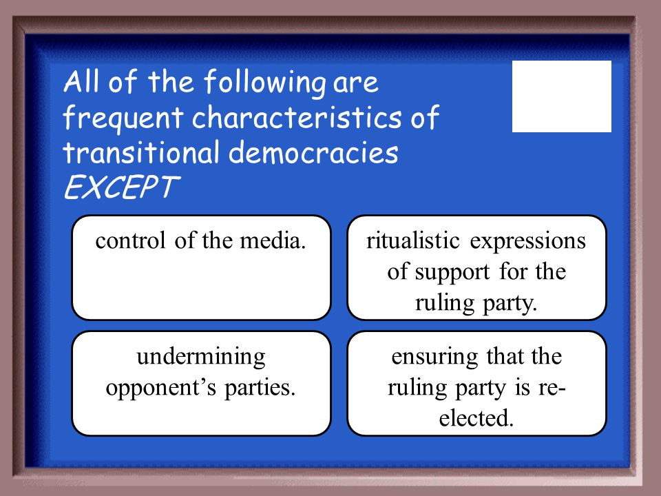 All of the following are frequent characteristics of transitional democracies EXCEPT