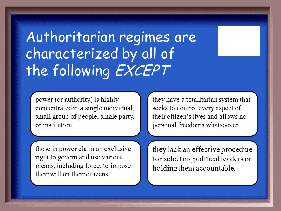 Authoritarian regimes are characterized by all of the following EXCEPT