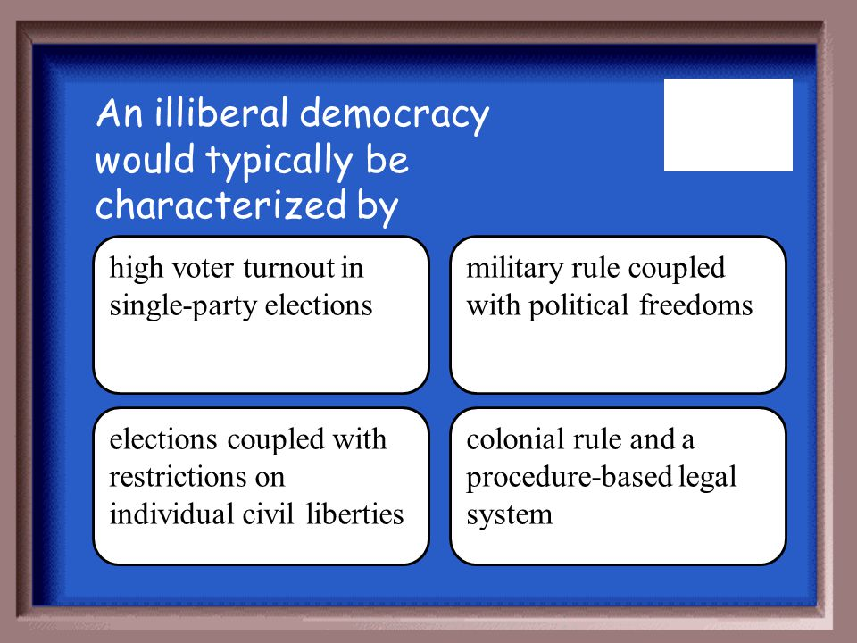 An illiberal democracy would typically be characterized by