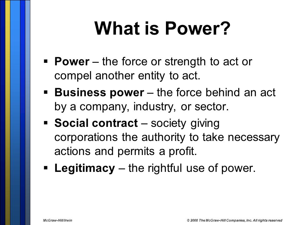 What is Power Power – the force or strength to act or compel another entity to act.