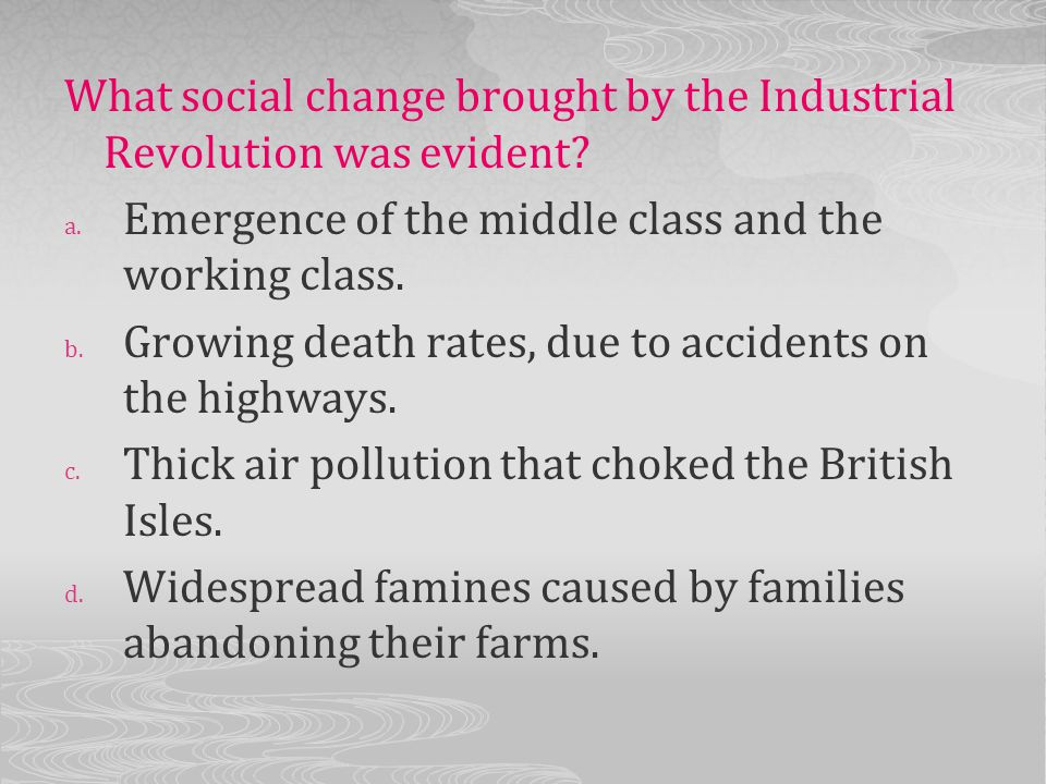 What social change brought by the Industrial Revolution was evident