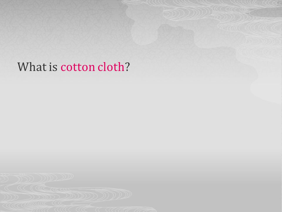 What is cotton cloth