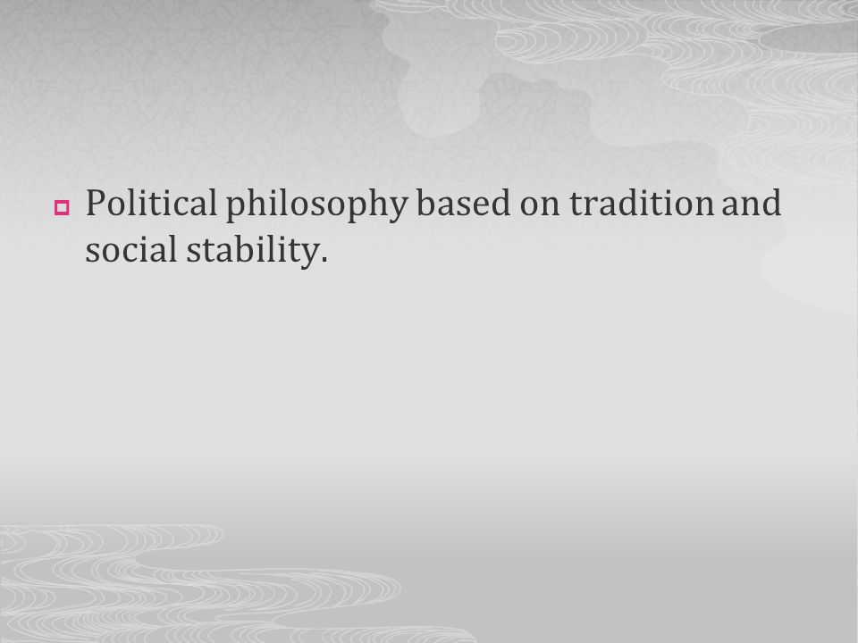 Political philosophy based on tradition and social stability.