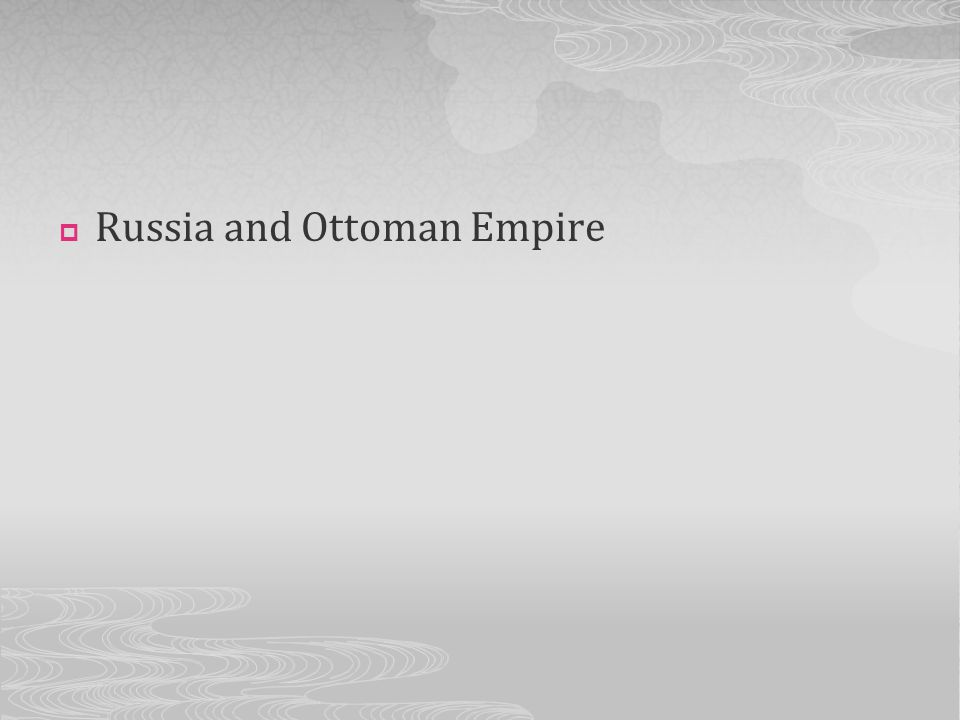 Russia and Ottoman Empire