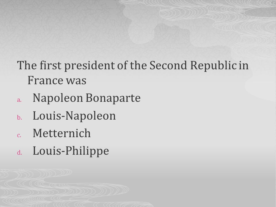The first president of the Second Republic in France was