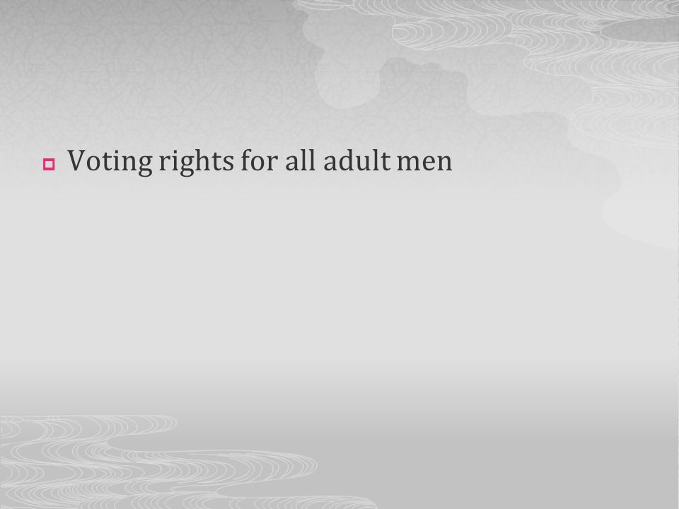 Voting rights for all adult men