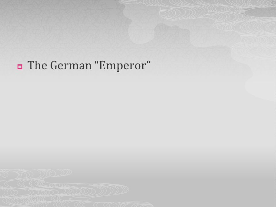The German Emperor