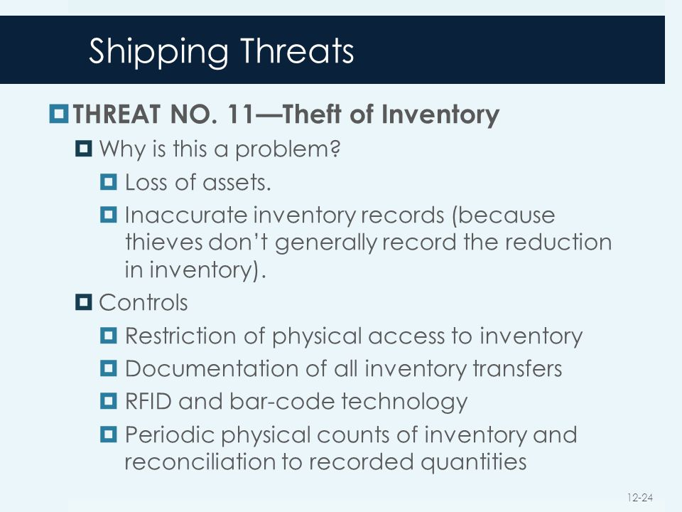 Shipping Threats THREAT NO. 11—Theft of Inventory
