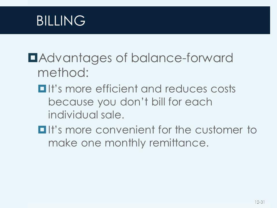 BILLING Advantages of balance-forward method: