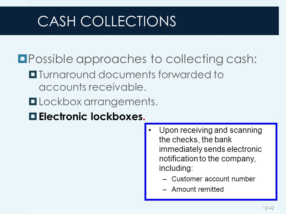 CASH COLLECTIONS Possible approaches to collecting cash: