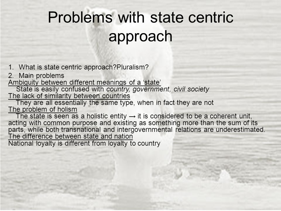 Problems with state centric approach