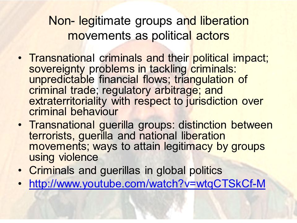 Non- legitimate groups and liberation movements as political actors
