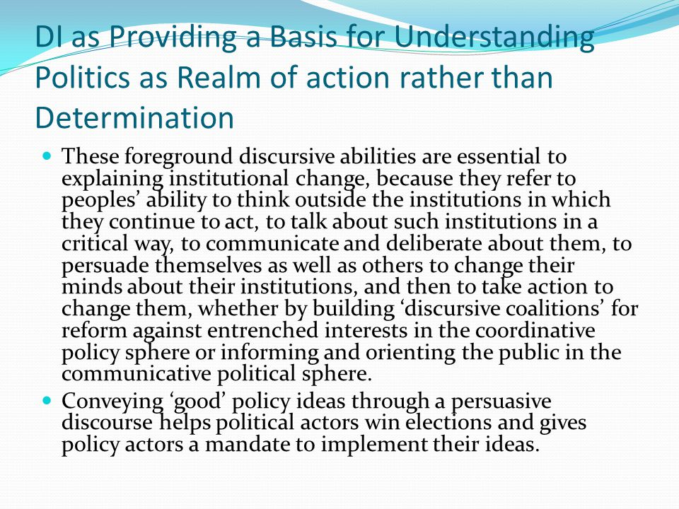 DI as Providing a Basis for Understanding Politics as Realm of action rather than Determination