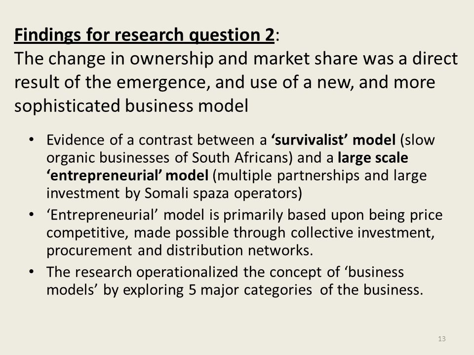 Findings for research question 2: The change in ownership and market share was a direct result of the emergence, and use of a new, and more sophisticated business model