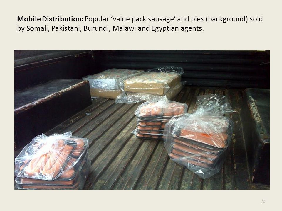 Mobile Distribution: Popular 'value pack sausage' and pies (background) sold by Somali, Pakistani, Burundi, Malawi and Egyptian agents.