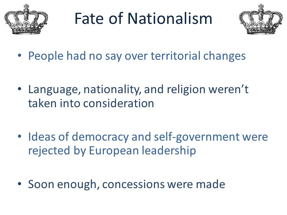 Fate of Nationalism People had no say over territorial changes